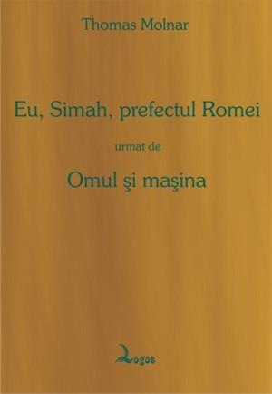 Thomas Molnar - Eu, Simah, prefectul Romei, urmat de Omul şi maşina